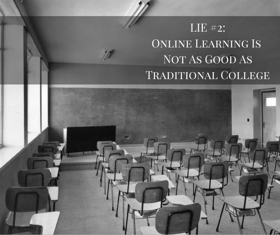 Lie #2: Online Colleges Are Not As Good As Traditional Colleges